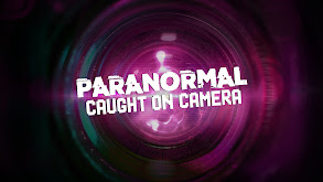 Paranormal Caught on Camera thumbnail