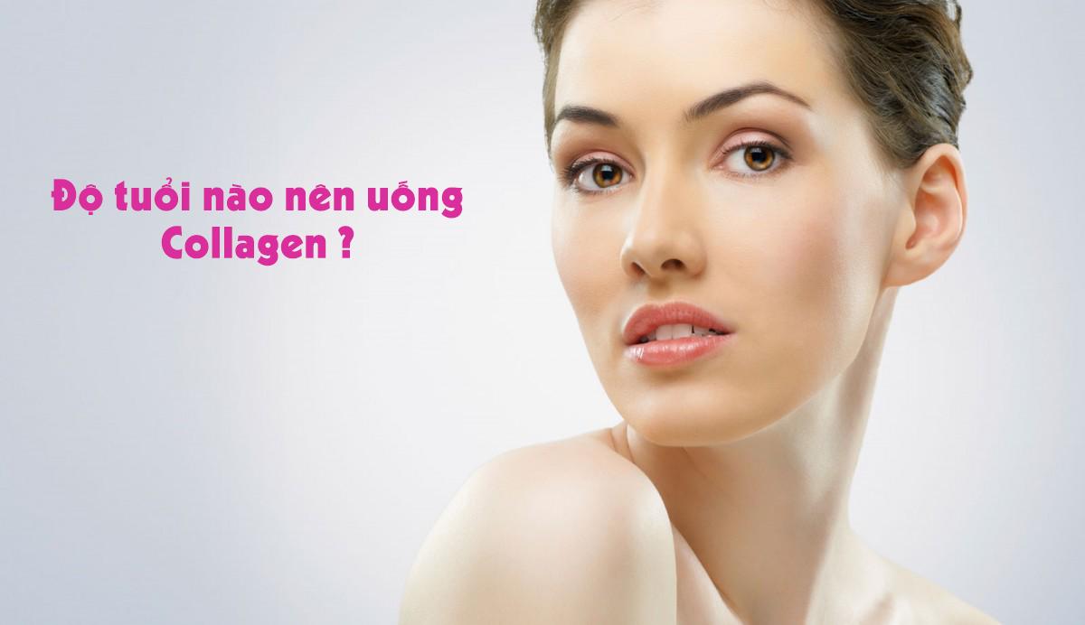 Độ tuổi nào thì nên uống collagen?