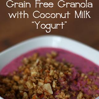 "Grain Free Granola with Coconut Milk ""Yogurt"""