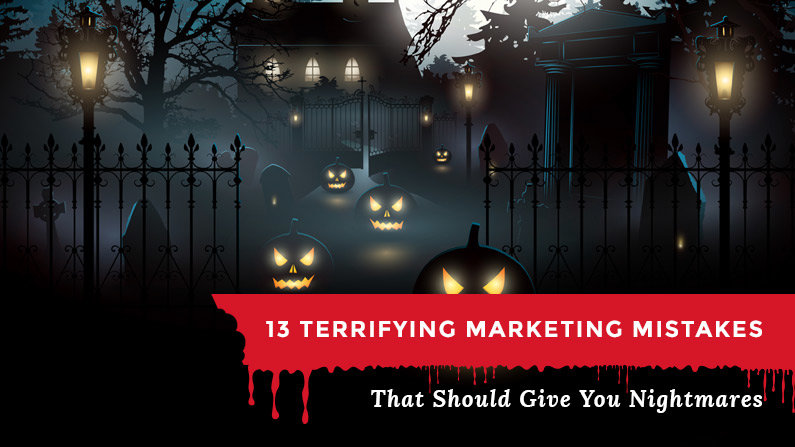 13 of the Worst Marketing Mistakes (and how to fix them)