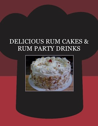DELICIOUS RUM CAKES & RUM PARTY DRINKS