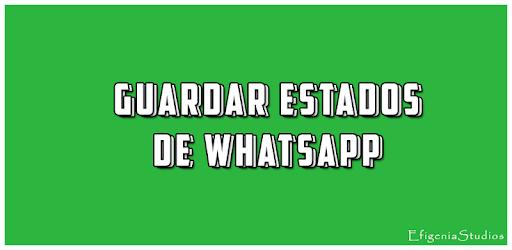 Guardar Estados para WhatsApp - Aplicaciones en Google Play