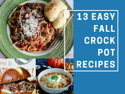 13 Easy Fall Crock Pot Recipes