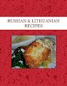 RUSSIAN  & LITHUANIAN  RECIPES