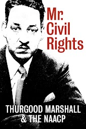 Mr. Civil Rights: Thurgood Marshall and the NAACP