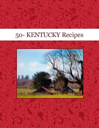 50- KENTUCKY  Recipes