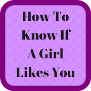 How To Know If A Girl Likes You