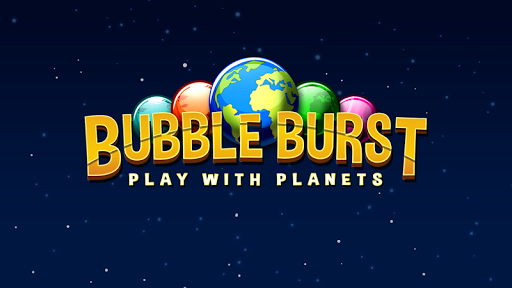 Bubble Burst-Play with Planets