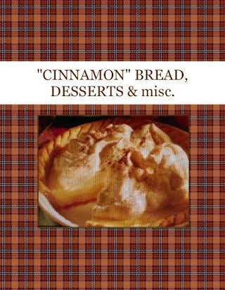 """""""CINNAMON"""" BREAD, DESSERTS & misc."""