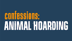 Confessions: Animal Hoarding thumbnail