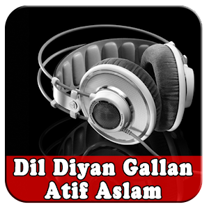 Dil Diyan Gallan - Atif Aslam Songs Full