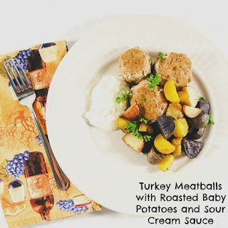 Turkey Meatballs with Roasted Baby Potatoes and Sour Cream Sauce.
