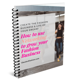 How to use Networking to grow your Fashion Business.
