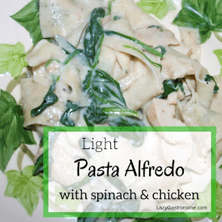 Light Pasta Alfredo with Spinach and Chicken.
