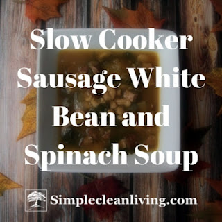 Slow Cooker Sausage White Bean and Spinach Soup