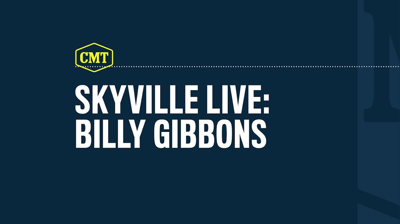 Skyville Live: Billy Gibbons