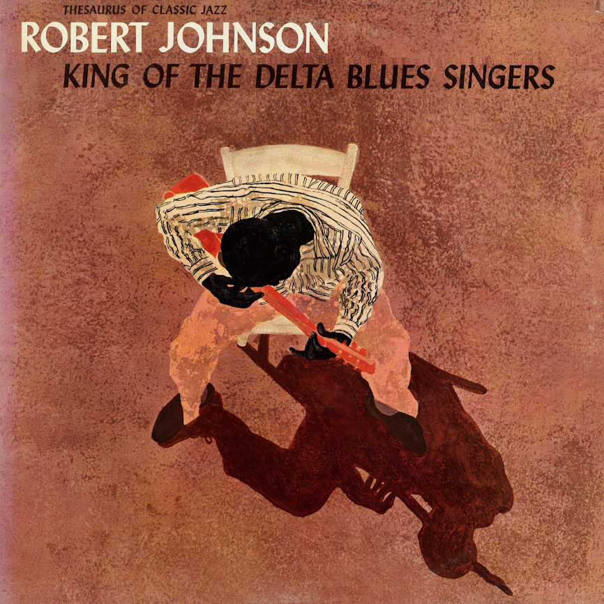 King Of The Delta Blues Singers: Robert Johnson