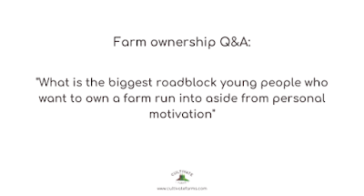 What is the biggest road block young people who want to own a farm run into aside from personal motivation?