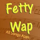 All Songs of Fetty Wap