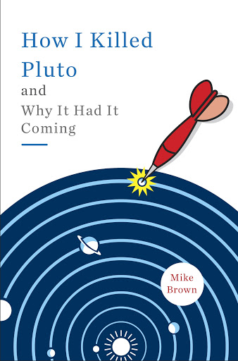 How I Killed Pluto and Why It Had It Coming by Mike Brown - Audiobooks on  Google Play