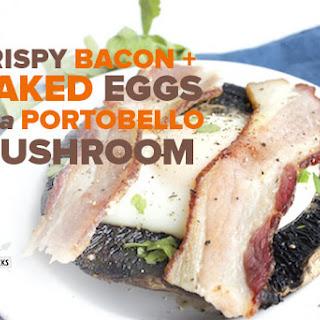 Crispy Bacon and Baked Eggs in a Portobello Mushroom Recipe