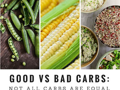 Good vs Bad Carbs: Not All Carbs Are Equal