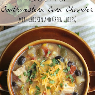 Crock Pot Southwestern Corn Chowder with Chicken and Green Chiles.