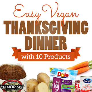 Easy Vegan Thanksgiving Dinner with 10 Products