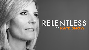 Relentless With Kate Snow thumbnail