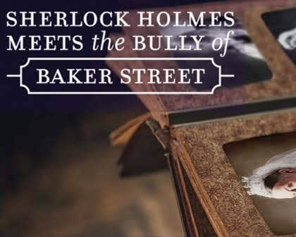 Sherlock Holmes Meets the Bully of Baker Street