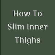How To Slim Inner Thighs