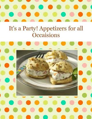 It's a Party! Appetizers for all Occaisions