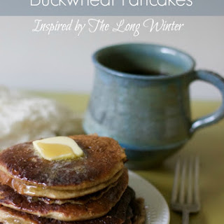 For The Love of Food and Books- Buckwheat Pancakes Inspired by The Long Winter