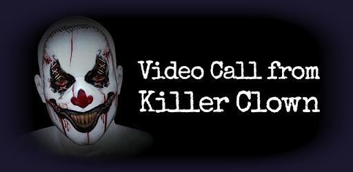 Video Call From Killer Clown Applications Sur Google Play
