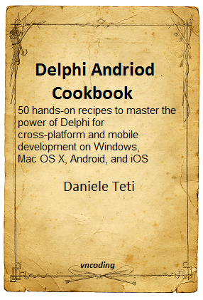Delphi Andriod Cookbook