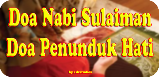 Doa Nabi Sulaiman Doa Penunduk Hati Setiap Orang pour PC
