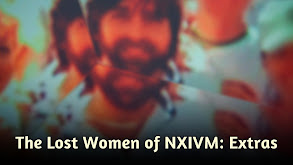 The Lost Women of NXIVM: Extras thumbnail