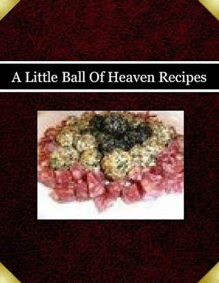 A Little Ball Of Heaven Recipes