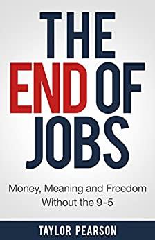 The end of Jobs - Créez une entreprise sur le web en étant salarié