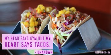 My Head Says Gym But My Heart Says Tacos. Recipe