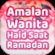 Amalan Saat Haid di Bulan Ramadhan Download for PC Windows 10/8/7
