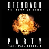 PARTY (feat. Wax and Herbal T) [Ofenbach vs. Lack Of Afro]