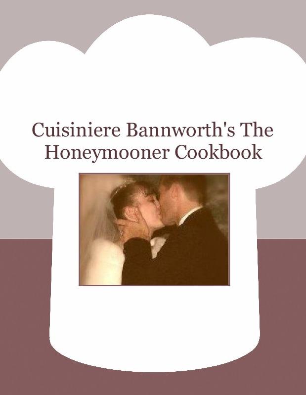 Cuisiniere Bannworth's The Honeymooner Cookbook