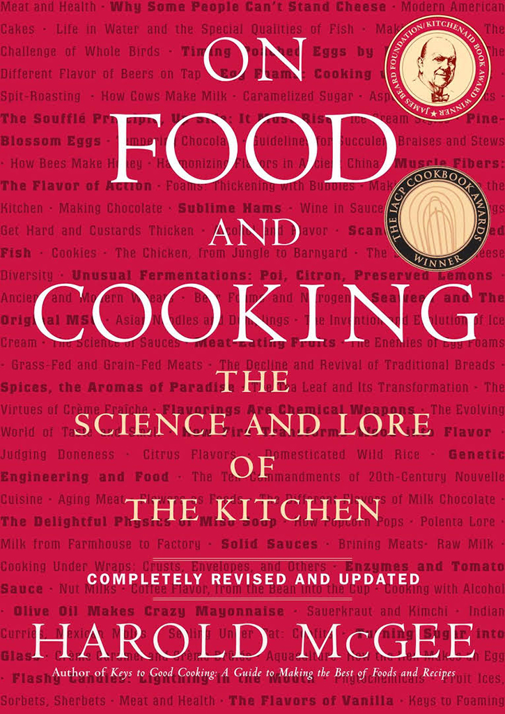 'On Food and Cooking – The Science and Lore of the Kitchen' by Harold McGee