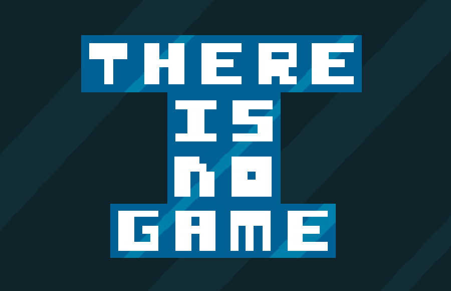 There is no game- screenshot