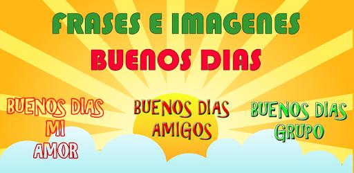 Related Apps Frases De Buenos Dias By Socrear
