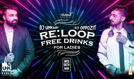RE:LOOP Wednesday Ladies Night Ft DJ Oppozit & UNKWN at Output