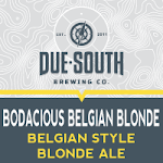 Due South Bodacious Belgian Blonde