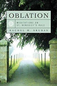 OBLATION: MEDITATIONS ON ST. BENEDICT'S RULE