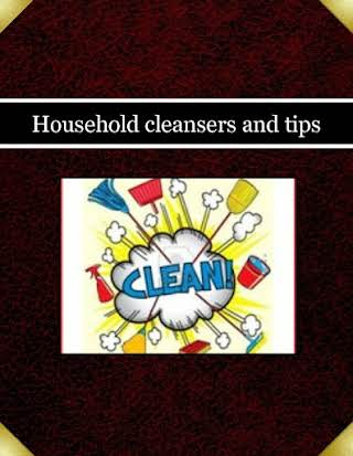 Household cleansers and tips